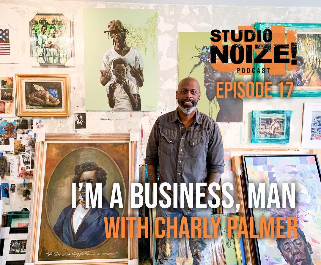 Studio Noize Podcast Episode 17: I'm A Business, Man With Charly Palmer