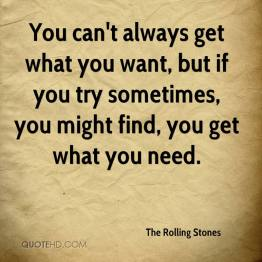the-rolling-stones-quote-you-cant-always-get-what-you-want-but-if-you