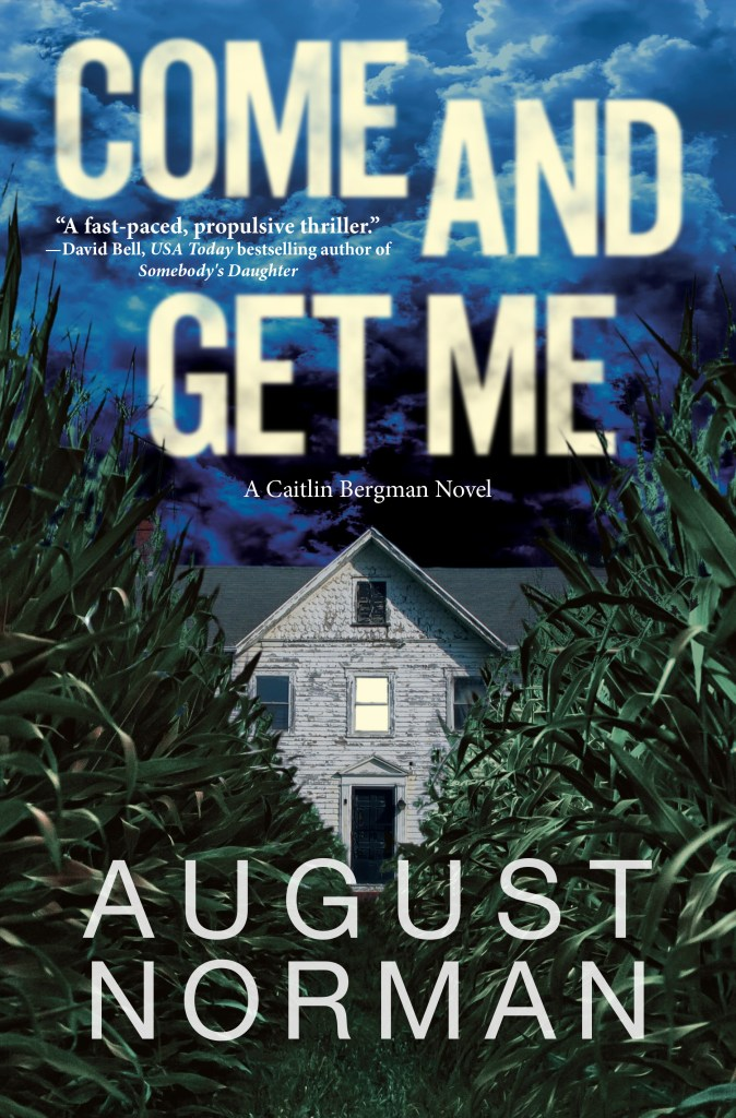 Book Cover. Come and Get Me by August Norman. Old house at night with one window lit up.