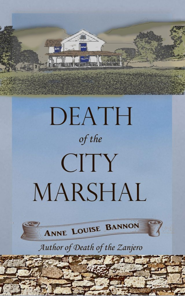 Book Cover. Death of the City Marshal by Anne Louise Bannon. Drawing of a white house with a big porch.