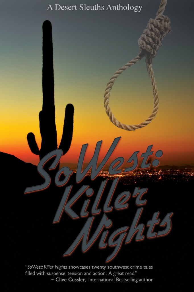 Book Cover. SoWest: Killer Nights. A Desert Sleuths Anthology. Cactus and a noose with a desert city in the background at sunset.