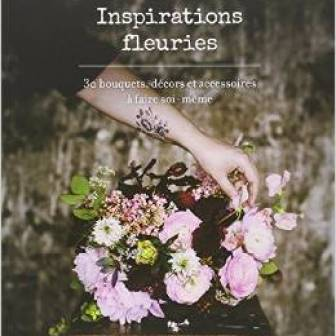 Inspirations fleuries - Floral inspirations, 22€
