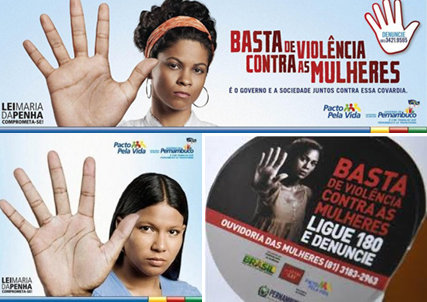 "Ads for the ""Basta de Violência contra a Mulher (Enough (with the) Violence against Women)"" campaign"