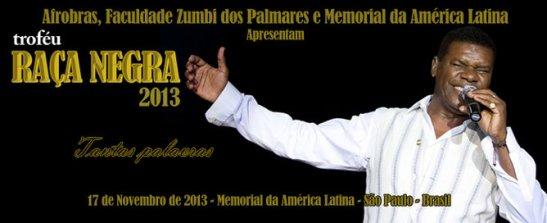 The 2013 Troféu Raça Negra award ceremony paid homage to popular singer Emílio Santigo who died in March