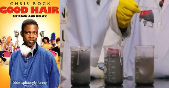 """2009 Chris Rock documentary """"Good Hair"""" showed that four hours in sodium hydroxide was enough to destroy aluminum"""