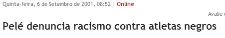 "September 6, 2001 article from the Estadão newspaper: ""Pelé denounces racism against black athletes"""