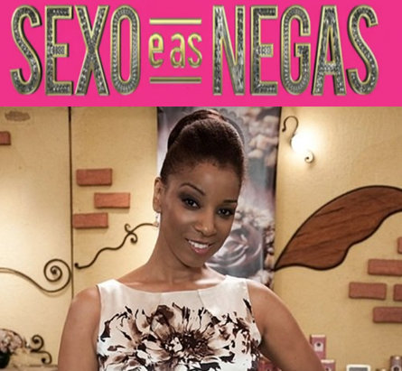 "Actress Adriana Lessa joins the cast of ""Sexo e as negas"""