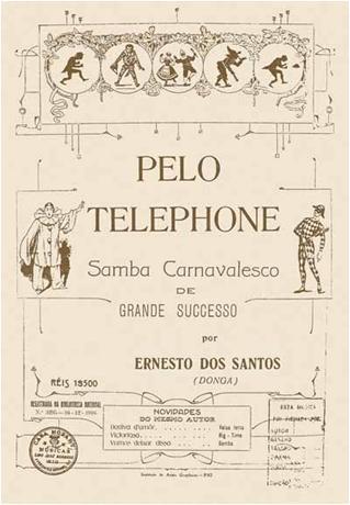 Pelo Telefone - Carnavalesque Samba de Great Success - by Ernesto dos Santos aka Donga
