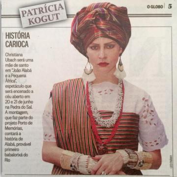 Christiana Ubach characterized as Mãe Wanda de Omulu for the show João Alabá e a Pequena África, 20 and 21 June at Pedra do Sal.