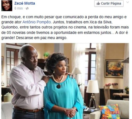 Actress Zezé Motta expressed her sadness at the recent passing of actor Antônio Pompêo (see with Motta here) with whom she worked in numerous novelas and films