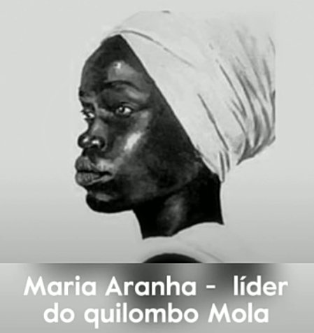 Maria Aranha - leader of the Mola quilmbo