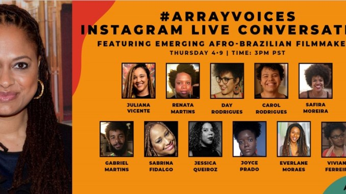 Ava Duvernay's Array Company to Showcase Emerging | Black Brazil