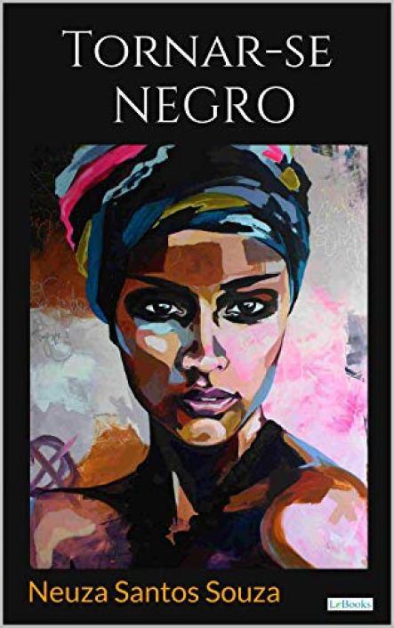 Tornar-Se Negro, de Neusa Santos Souza