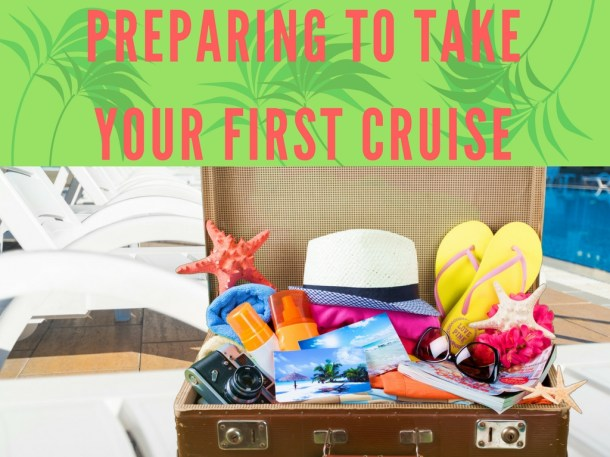 Preparing To Take Your First Cruise
