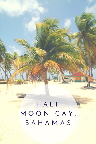 A Day in Beautiful Half Moon Cay