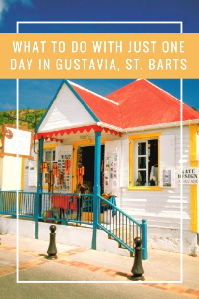 What To Do With Just One Day In Gustavia, St. Barts
