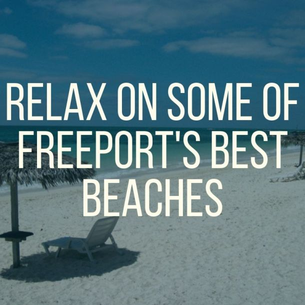 Relax on Some of Freeports Best Beaches 1 | Black Cruise Travel