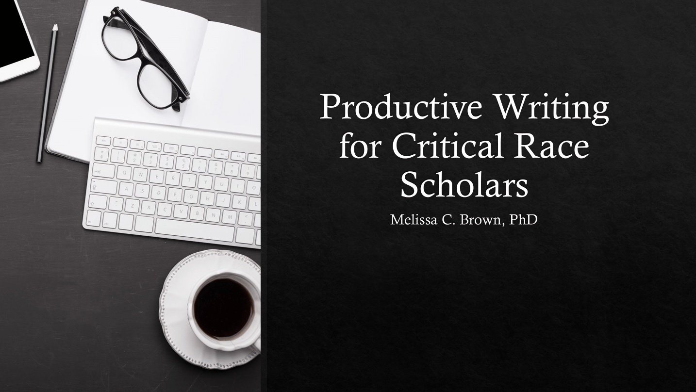 Productive Writing for Critical Race Scholars