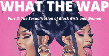 Part 2: The Sexualization of Black Girls and Women