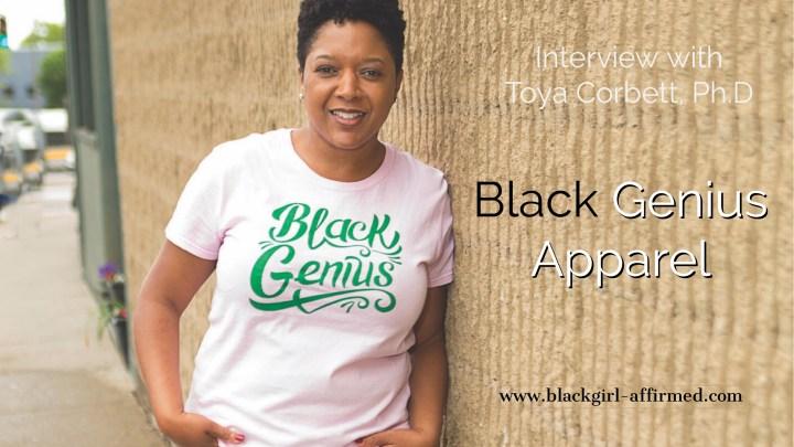 Girl Boss! Meet CEO/Founder of Black Genius Apparel, Dr. Toya Corbett