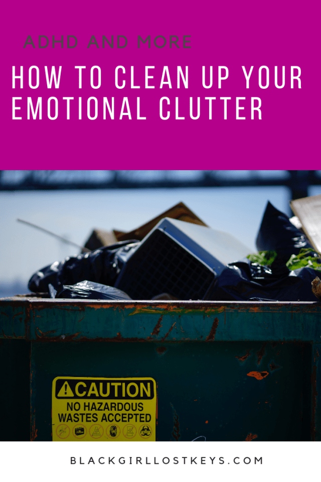 We talk about clearing away physical clutter, but when was the last time you assessed your emotional clutter? Here's how to clean up your emotional clutter.