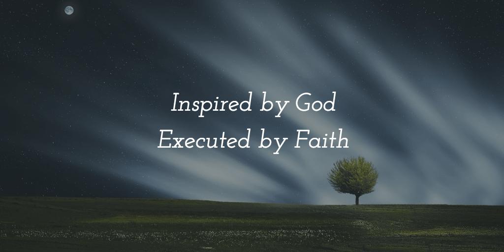 Inspired by God, executed by faith - Maureen Aladin