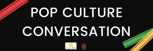 Pop Culture Conversation