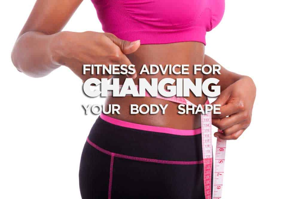 Qa Wednesday Fitness Advice For Changing Body Shapes