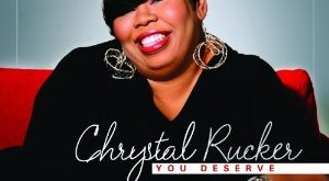 Chrystal Rucker - You Deserve