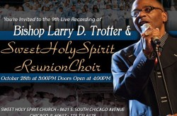 Bishop Larry Trotter & Sweet Holy Spirit Live Recording 2012