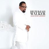 Hezekiah Walker - Azusa Next Generation