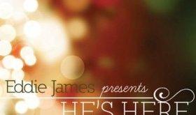 Eddie James - He's Here