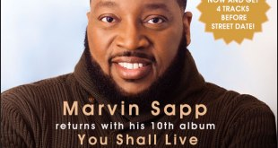 Marvin Sapp returns his 10th album YOU SHALL LIVE, preorder today for just $7.99!
