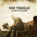 Kirk Franklin - Losing My Religion