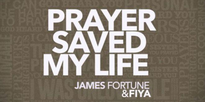 James Fortune - Prayer Saved My Life