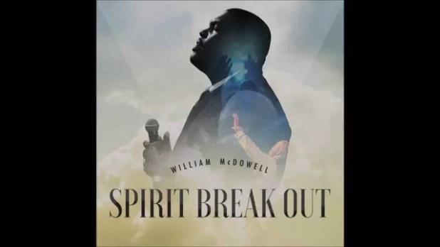 William McDowell - Spirit Break Out