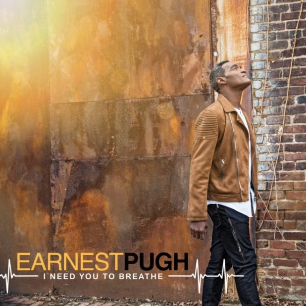 Earnest Pugh - I Need You To Breathe