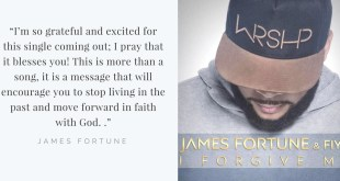 "James Fortune debuts new single ""I Forgive Me"""