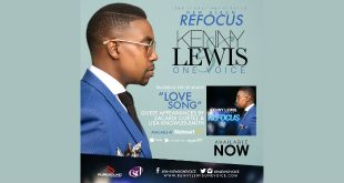 The Anticipated Album, REFOCUS By KENNY LEWIS & One Voice…AVAILABLE NOW! | @KenLewis1Voice