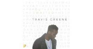 "Travis Greene releases new single ""You Waited""! 