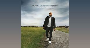 Anthony Brown & group therAPy - A Long Way From Sunday