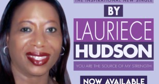 LAURIECE HUDSON Releases New Single YOU ARE THE SOURCE OF MY STRENGTH | @ClassyPitt