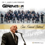 Dr. F. James Clark And The Next Generation Choir - Sure. Focused. Centered.