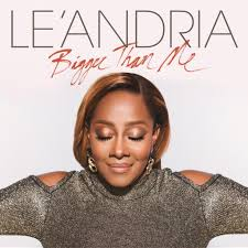 Le'Andria Johnson - Bigger Than Me