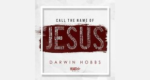 "Darwin Hobbs Releases New Single – ""Call The Name Of Jesus"" 