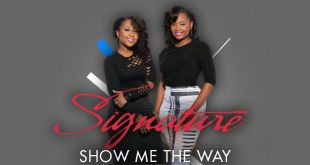 Dynamic Duo SIGNATURE Releases Single, SHOW ME THE WAY. Available Now! | @signaturevoices
