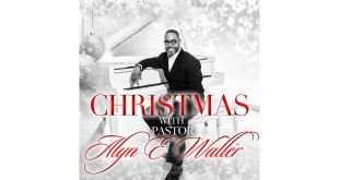 Enon Tabernacle Baptist Church Visionary Offers Endearing Christmas Album CHRISTMAS WITH PASTOR ALYN E. WALLER