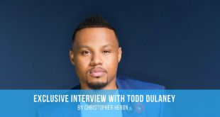 Exclusive Interview with Todd Dulaney by Christopher Heron