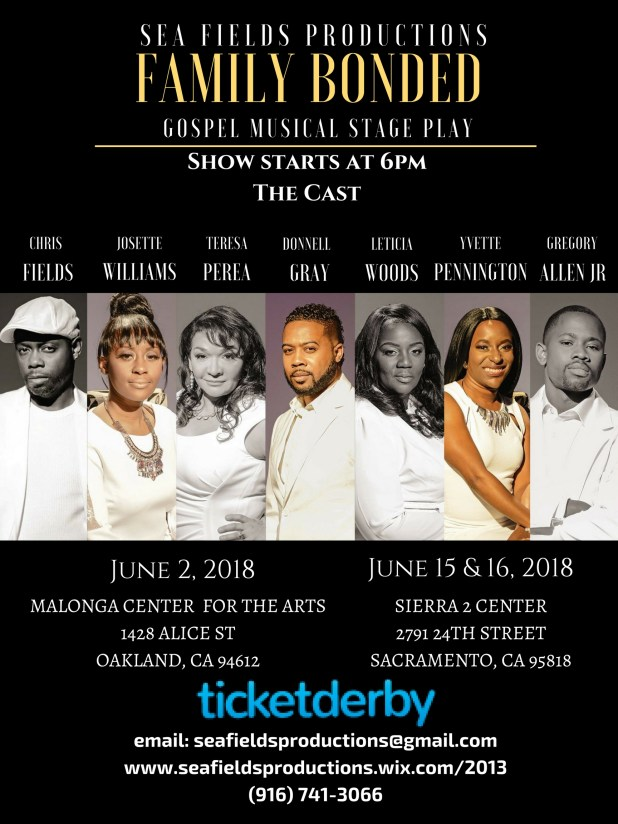 Family Bonded Gospel Music Stage Play, June 2018, Oakland/Sacramento, California