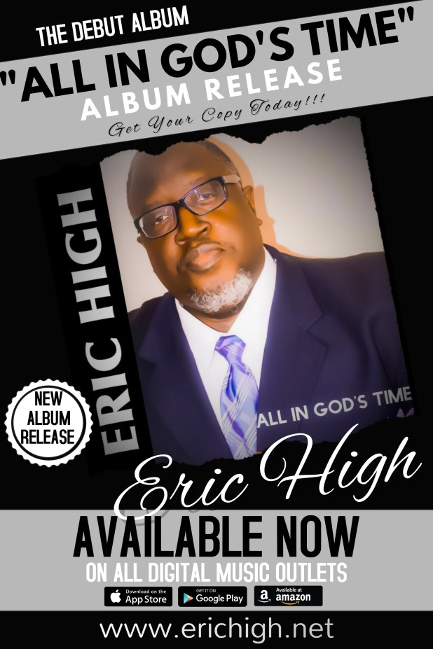 The Brand New Album ALL IN GOD'S TIME By ERIC HIGH Now Available! | @erichighmusic